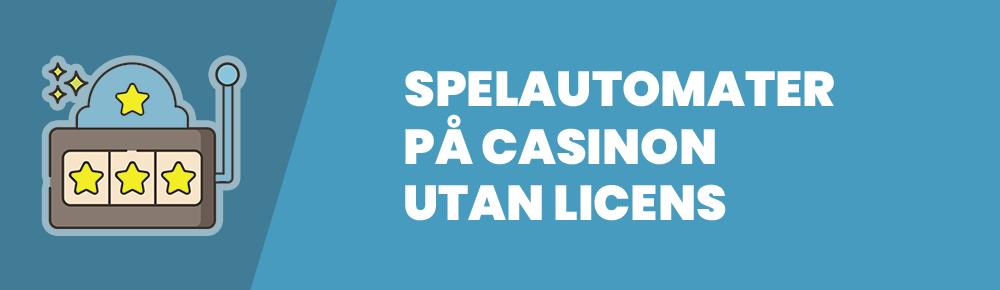 spelautomater på casinon utan svensk licens
